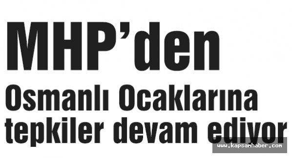 Osmanlı Ocaklarına tepkiler devam ediyor