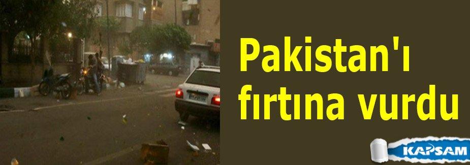 Pakistan'ı fırtına vurdu