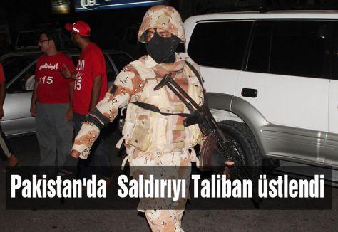 Pakistan'da  Saldırıyı Taliban üstlendi