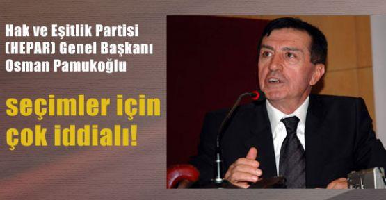 Pamukoğlu, seçimler için çok iddialı!