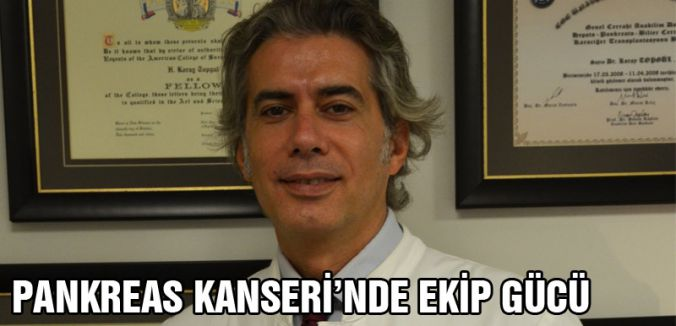 PANKREAS KANSERİ'NDE EKİP GÜCÜ