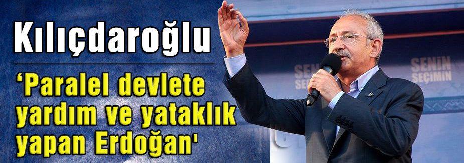 ' Paralel devlete yardım ve yataklık yapan Erdoğan'