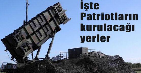 Patriotların kurulacağı yerler tamam