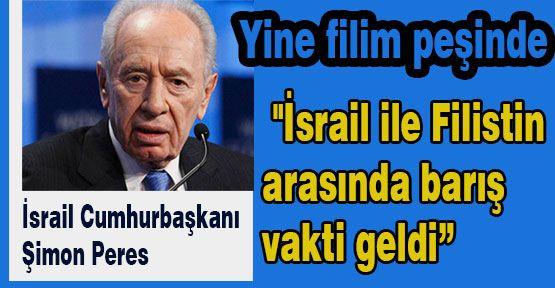 Peres:'Barış Vakti Geldi...