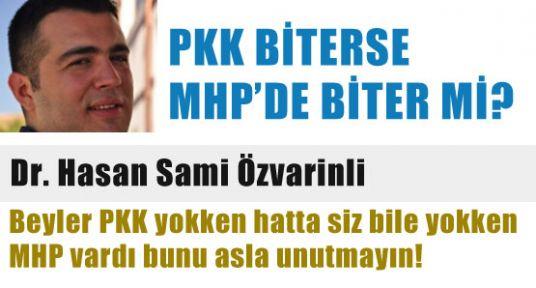 PKK BİTERSE MHP'DE BİTER Mİ?