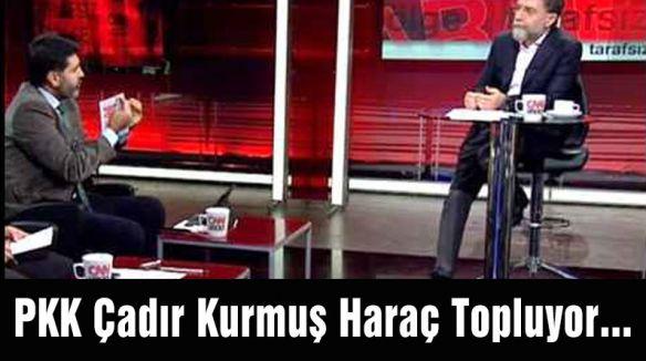 PKK Çadır Kurmuş Haraç Topluyor...