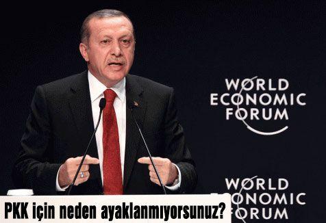 PKK için neden ayaklanmıyorsunuz?