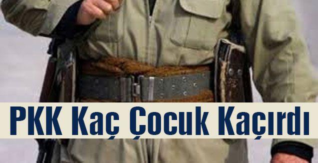 PKK kaç çocuk kaçırdı?