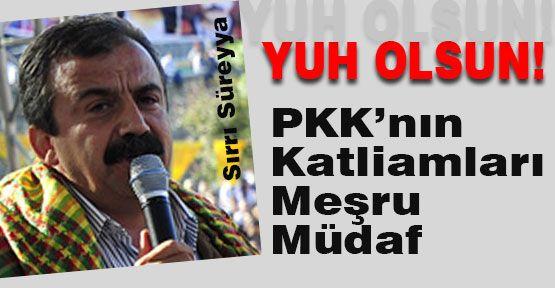 PKK Meşru Müdafa Yapmış!