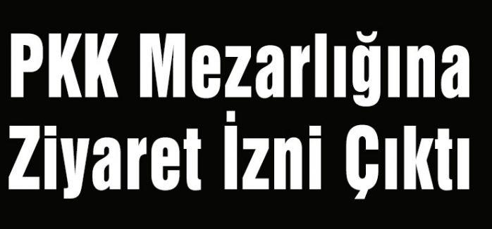 PKK Mezarlığına izin...
