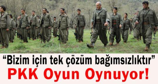 PKK Oyun Oynuyor!