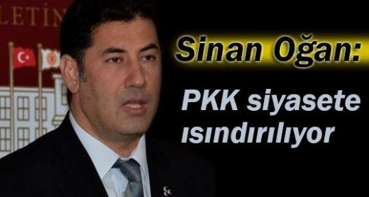 """MHP'li Ogan; """"PKK, siyasete ısındırılmak isteniyor"""""""