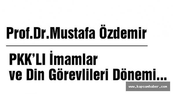 PKK'LI İmamlar ve Din Görevlileri Dönemi...