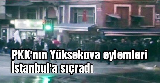 PKK'nın Yüksekova eylemleri İstanbul'a sıçradı