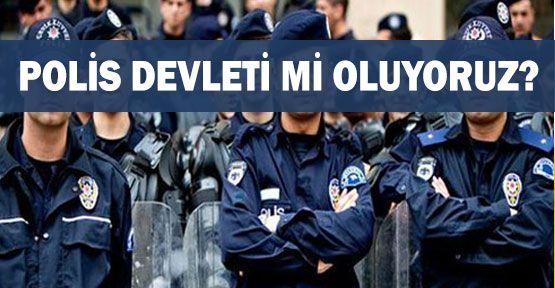 Polis Devleti mi Oluyoruz?