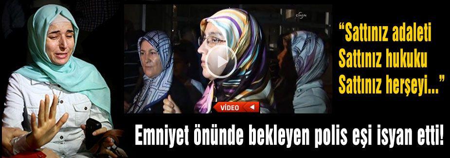 polis eşi isyan etti!