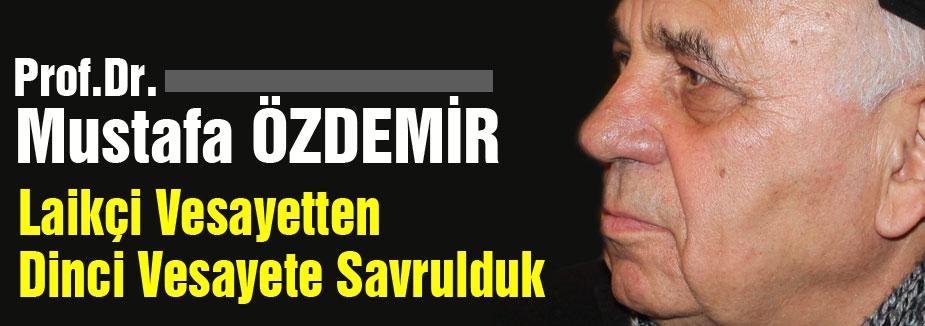 Prof.Dr Özdemir: Laikçi Vesayetten Dinci Vesayete Savrulduk
