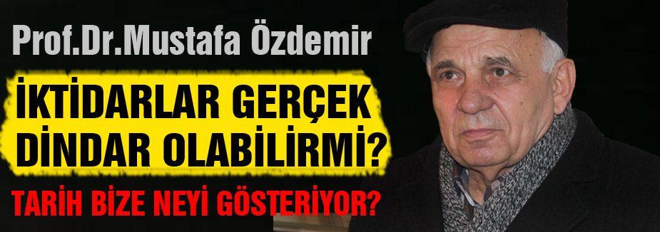 Prof.Dr.Özdemir; 'Tarih bize neyi gösteriyor?