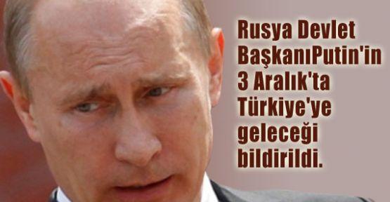 Putin 3 Aralık'ta Ankara'ya Gelecek