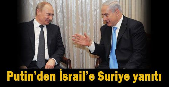 Putin'den Netanyahu'ya 'hayır' Cevabı