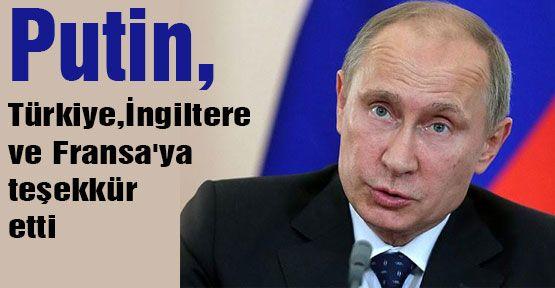 Putin,Türkiye, İngiltere ve Fransa'ya teşekkür etti