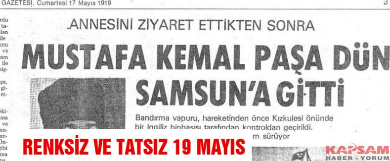 RENKSİZ VE TATSIZ 19 MAYIS