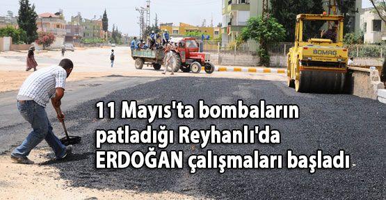 Reyhanlı'da Erdoğan çalışmaları