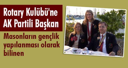 Rotary Kulübü'ne AK Partili Başkan