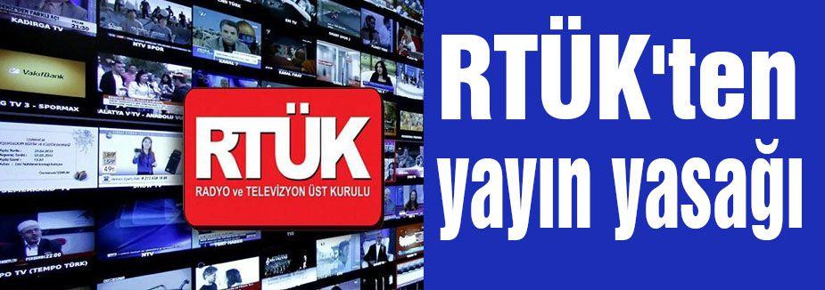 RTÜK'ten yayın yasağı