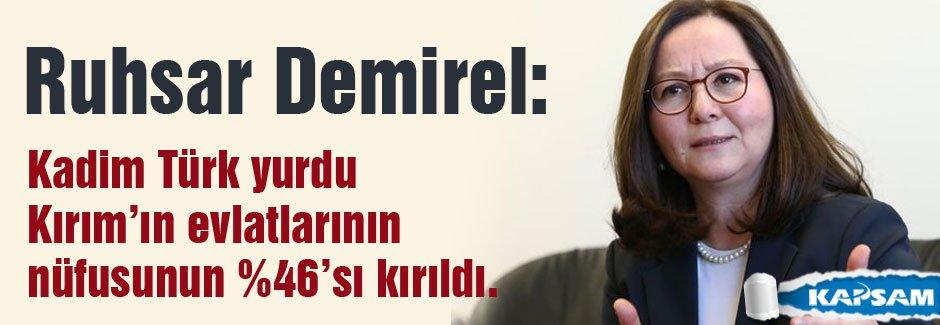 Ruhsar Demirel: Kırım'ın evlatlarının nüfusunun %46'sı kırıldı