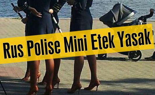 Rus Polise Mini Etek Yasak