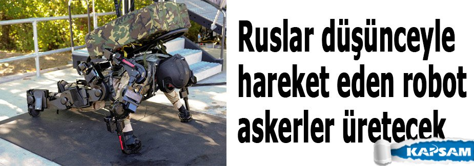 Ruslar düşünceyle hareket eden robot askerler üretecek