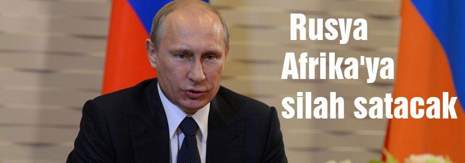 Rusya Afrika'ya silah satacak