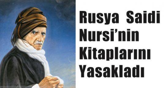 Rusya'da Saidi Nursi'nin kitapları yasaklandı