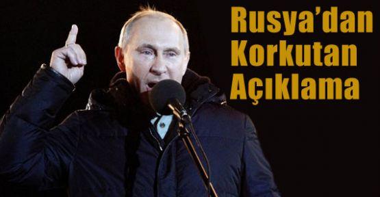 Rusya'dan Korkutan Açıklama