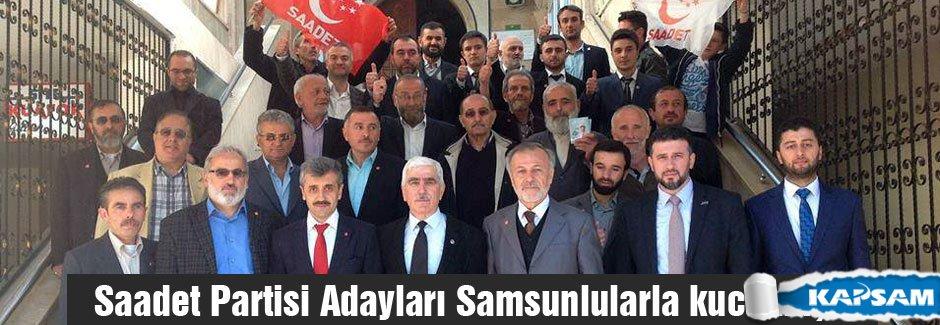Saadet Partisi Adayları Samsunlularla kucaklaştı