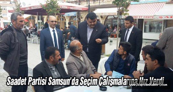 Saadet Partisi Samsun'da Seçim Çalışmalarına Hız Verdi