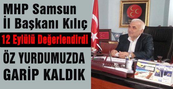"""Şaban Kılıç:""""12 Eylül dün gibi hatırımızda"""""""