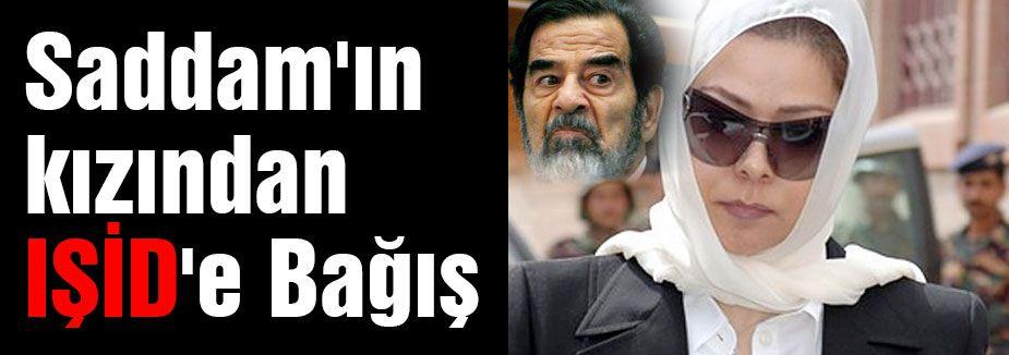 Saddam'ın kızından IŞİD'e Bağış...