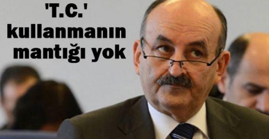 Sağlık Bakanı: 'T.C.' kullanmanın mantığı yok