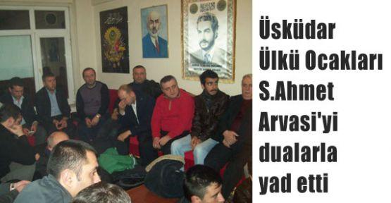 S.Ahmet Arvasi'yi dualarla yad etti