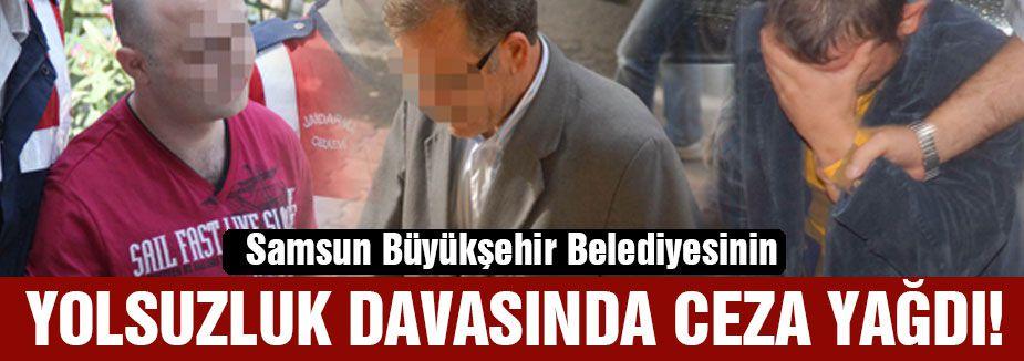 Samsun Büyükşehir Belediyesi Yolsuzluk...