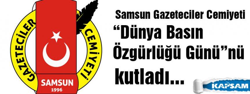 """Samsun Gazeteciler Cemiyeti """"Dünya Basın Özgürlüğü Günü"""" nü kutladı"""