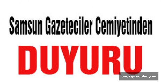 Samsun Gazeteciler Cemiyetinden duyuru!!