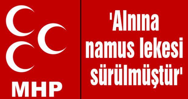 Samsun MHP: 'Alnına namus lekesi sürülmüştür'