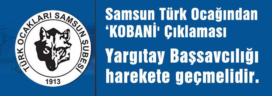 Samsun Türk Ocağından 'KOBANİ' Çıklaması