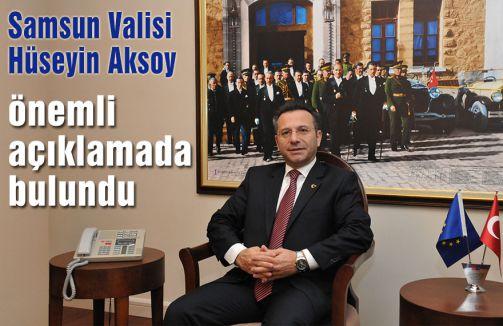 Samsun Valisi Aksoy'dan önemli açıklama!