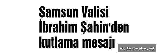 Samsun Valisi Şahin'den kutlama mesajı