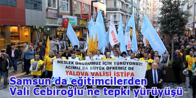 Samsun'da Eğitimcilerden Vali Cebiroğlu'na Tepki