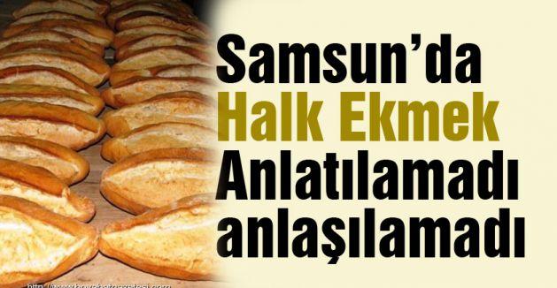 Samsun'da Halk Ekmek Anlatılamadı